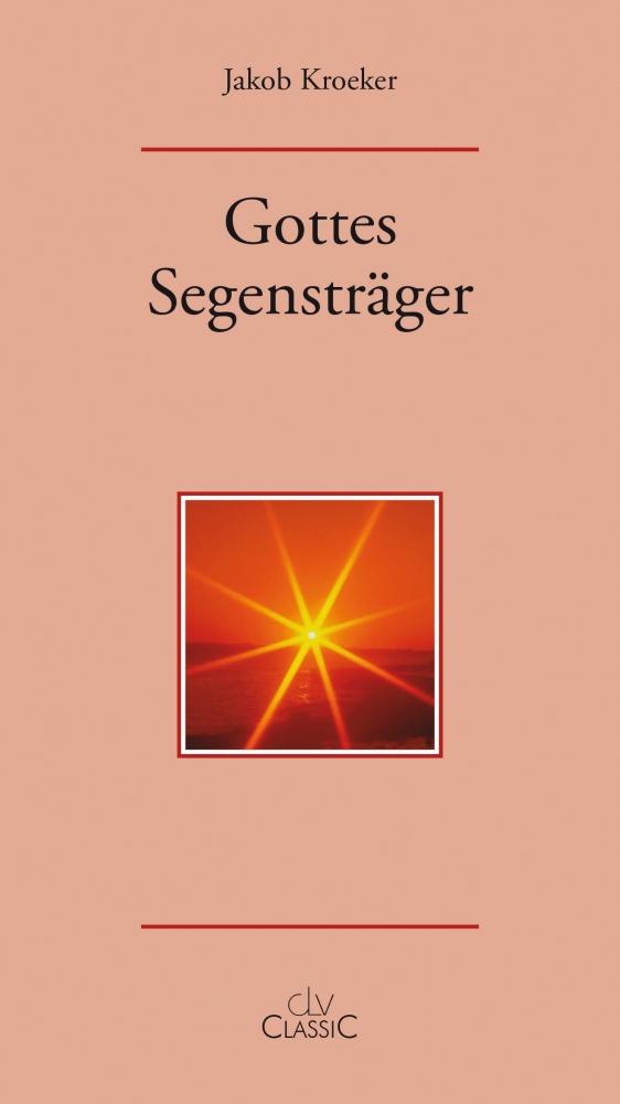 CLV_gottes-segenstraeger_jakob-kroeker_255394_1