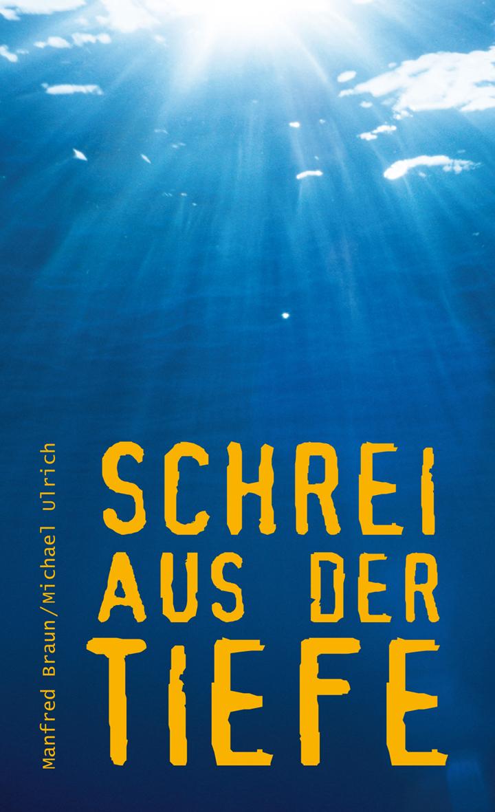 CLV_schrei-aus-der-tiefe_manfred-braun-michael-ulrich_255584_1