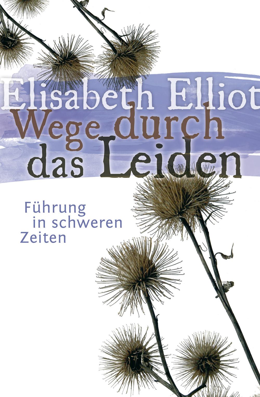 CLV_wege-durch-das-leiden_elisabeth-elliot_256233_1