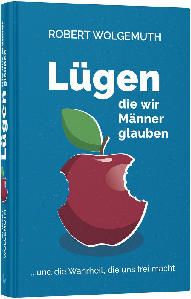 clv_luegen-die-wir-maenner-glauben_robert-wolgemuth_256399_01