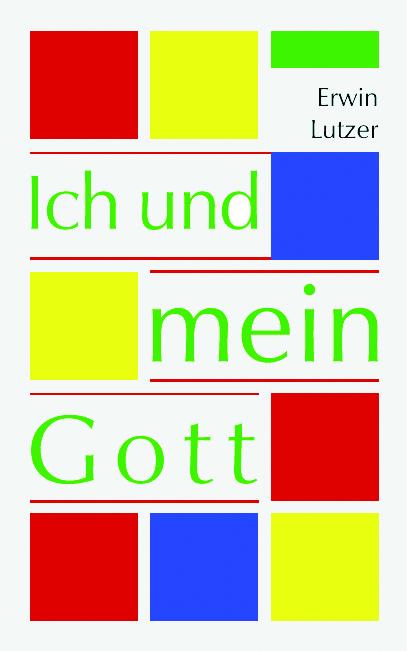 CLV_ich-und-mein-gott_erwin-w-lutzer_255463_1