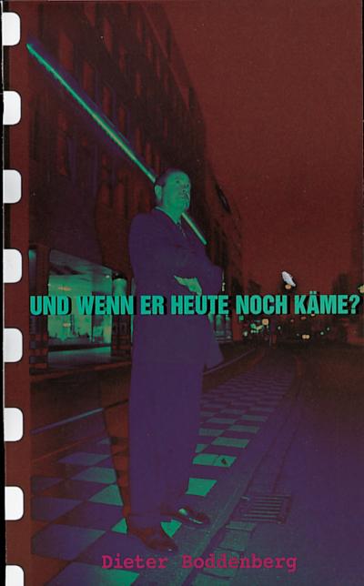 CLV_und-wenn-er-heute-noch-kaeme_dieter-boddenberg_255430_1