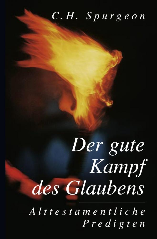 CLV_der-gute-kampf-des-glaubens_charles-h-spurgeon_255302_1
