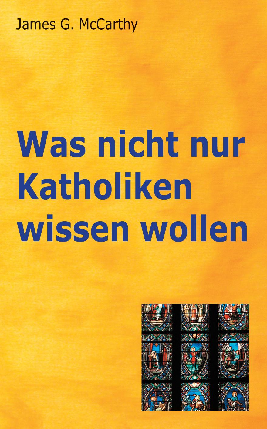 CLV_was-nicht-nur-katholiken-wissen-wollen_james-g-mccarthy_255434_1