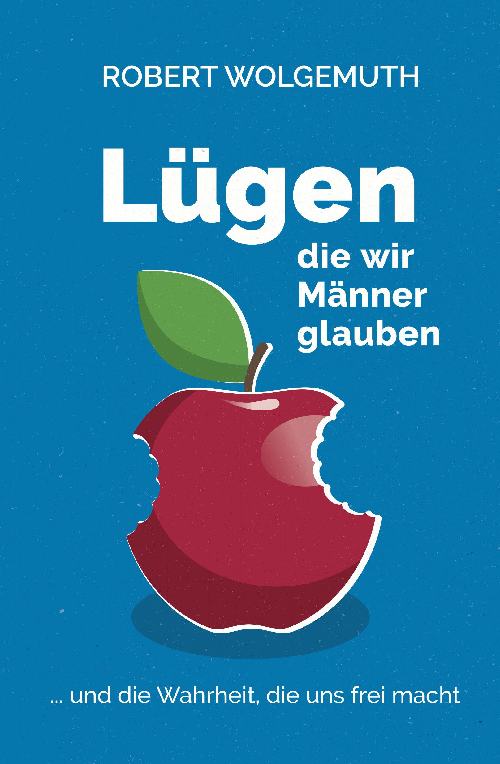 clv_luegen-die-wir-maenner-glauben_robert-wolgemuth_256399_03