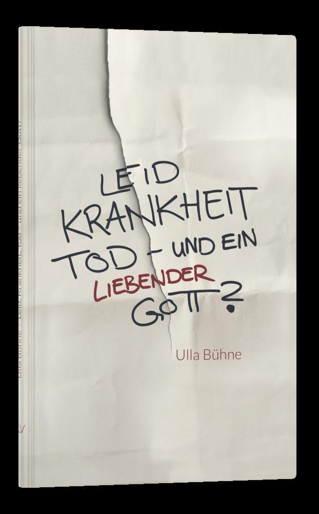 CLV_leid-krankheit-tod-und-ein-liebender-gott_ulla-buehne_256343_1