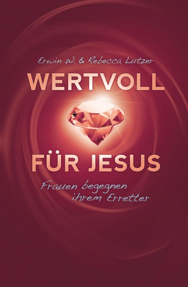 CLV_wertvoll-fuer-jesus_erwin-w-lutzer-rebecca-lutzer_256213_1