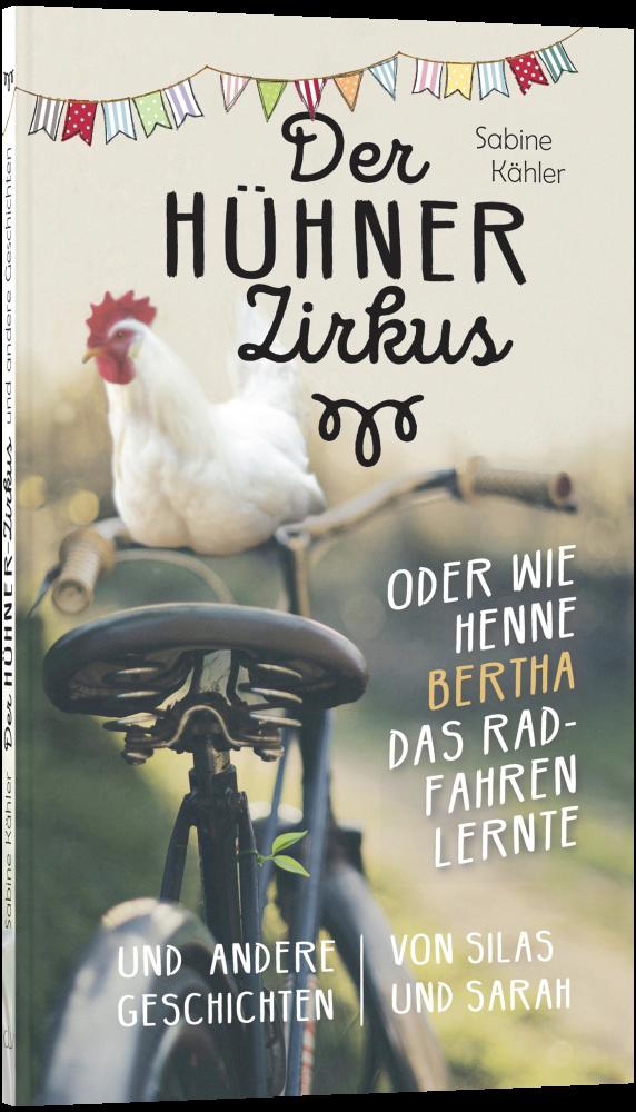 CLV_der-huehnerzirkus-oder-wie-henne-bertha-das-radfahren-lernte_sabine-kaehler_256461_1