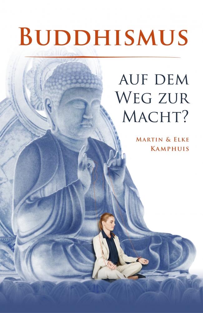 CLV_buddhismus-auf-dem-weg-zur-macht_martin-und-elke-kamphuis_255986_1