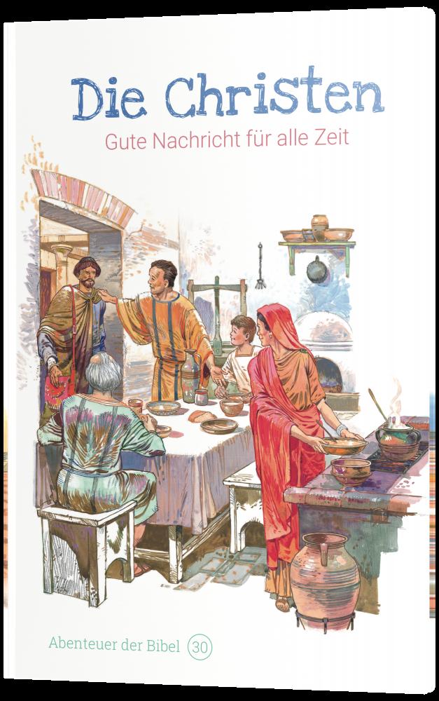 CLV_die-christen-gute-nachricht-fuer-alle-zeit-abenteuer-der-bibel-band-30_anne-de-graaf-texte-jos-prez-montero_256630_4