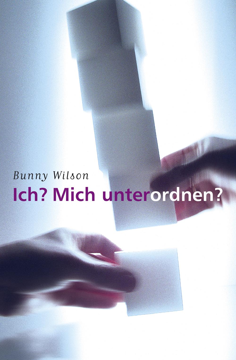CLV_ich-mich-unterordnen_bunny-p-wilson_255954_1