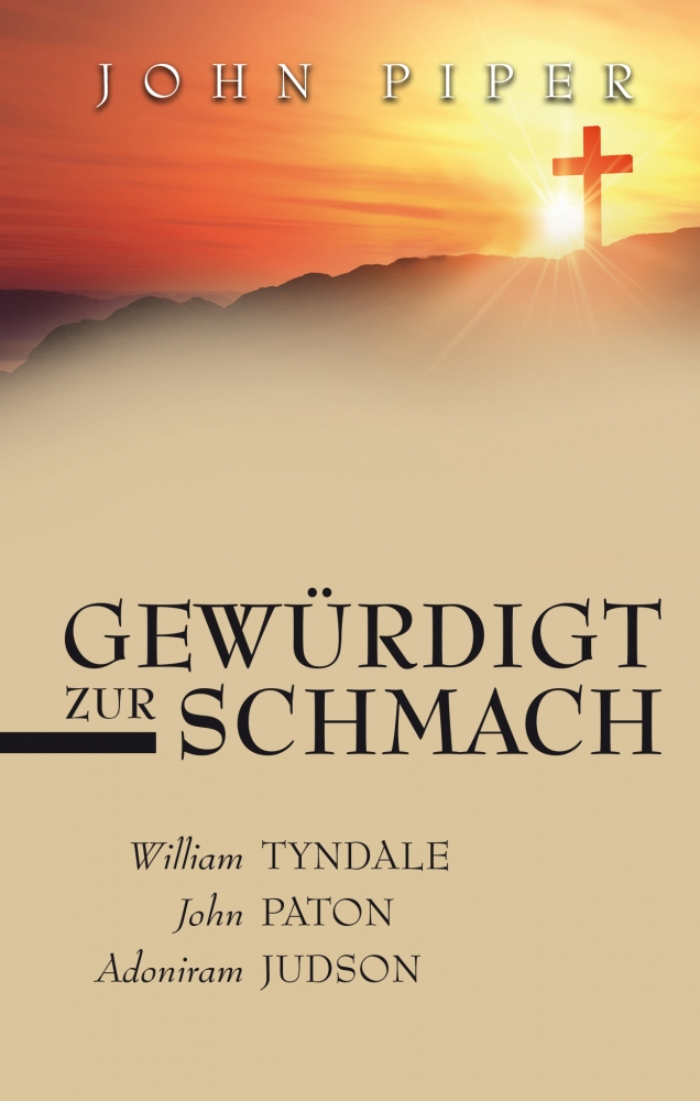 CLV_gewuerdigt-zur-schmach_john-piper_256317_1
