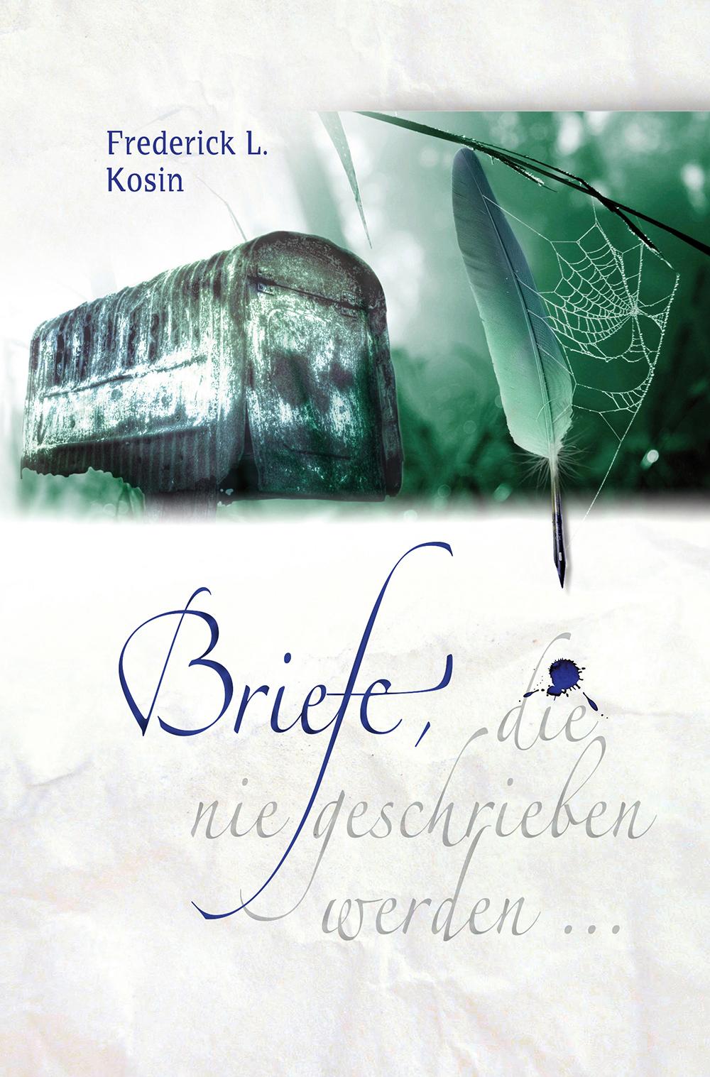 CLV_briefe-die-nie-geschrieben-werden_frederick-l-kosin_256253_1