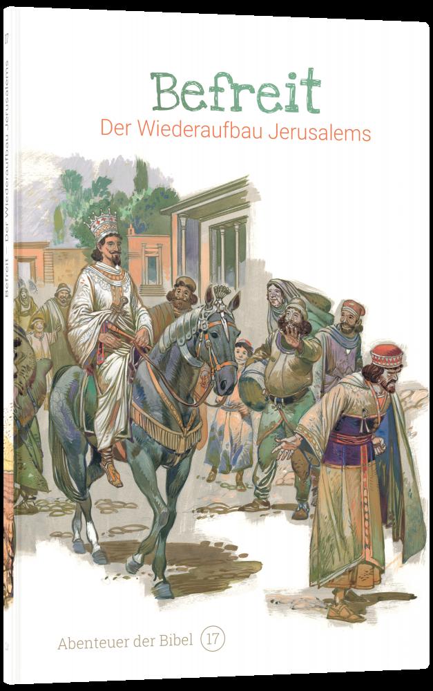 CLV_befreit-der-wiederaufbau-jerusalems-abenteuer-der-bibel-band-17_anne-de-graaf-texte-jos-prez-montero_256617_3