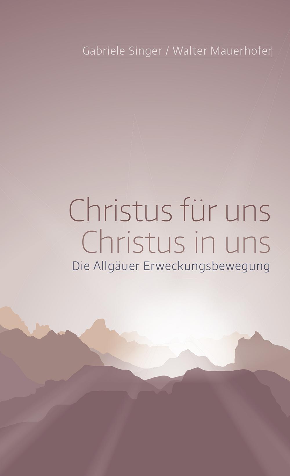 CLV_christus-fuer-uns-christus-in-uns_gabriele-singer-walter-mauerhofer_256184_1