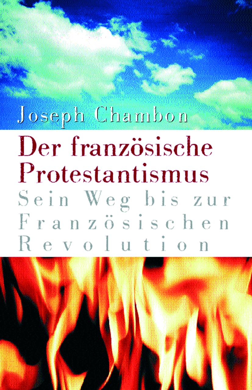 CLV_der-franzoesische-protestantismus_joseph-chambon_255964_1