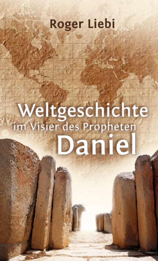 CLV_weltgeschichte-im-visier-des-propheten-daniel_roger-liebi_256102_1