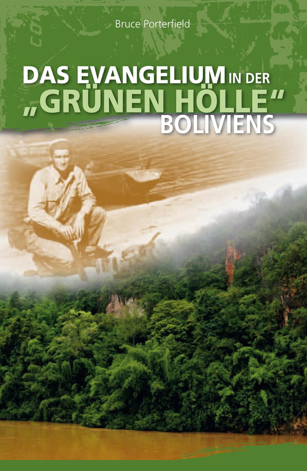 Das Evangelium in der »grünen Hölle« Boliviens