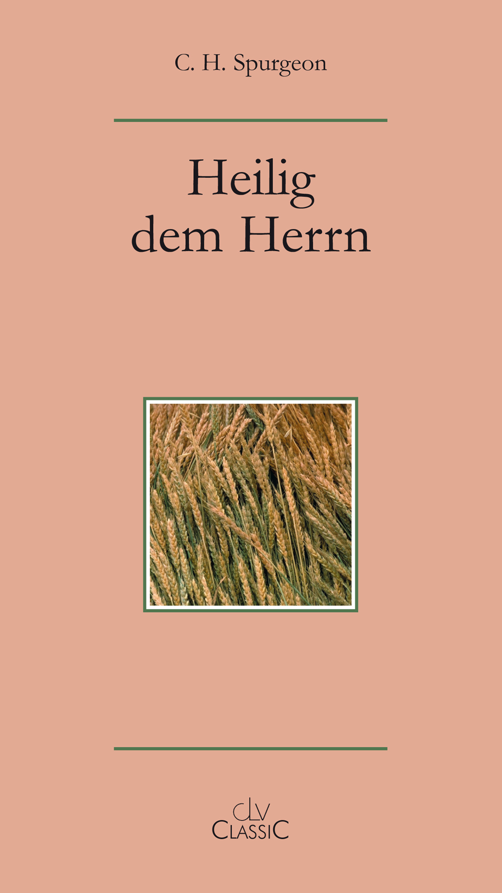 CLV_heilig-dem-herrn_charles-h-spurgeon_255387_1