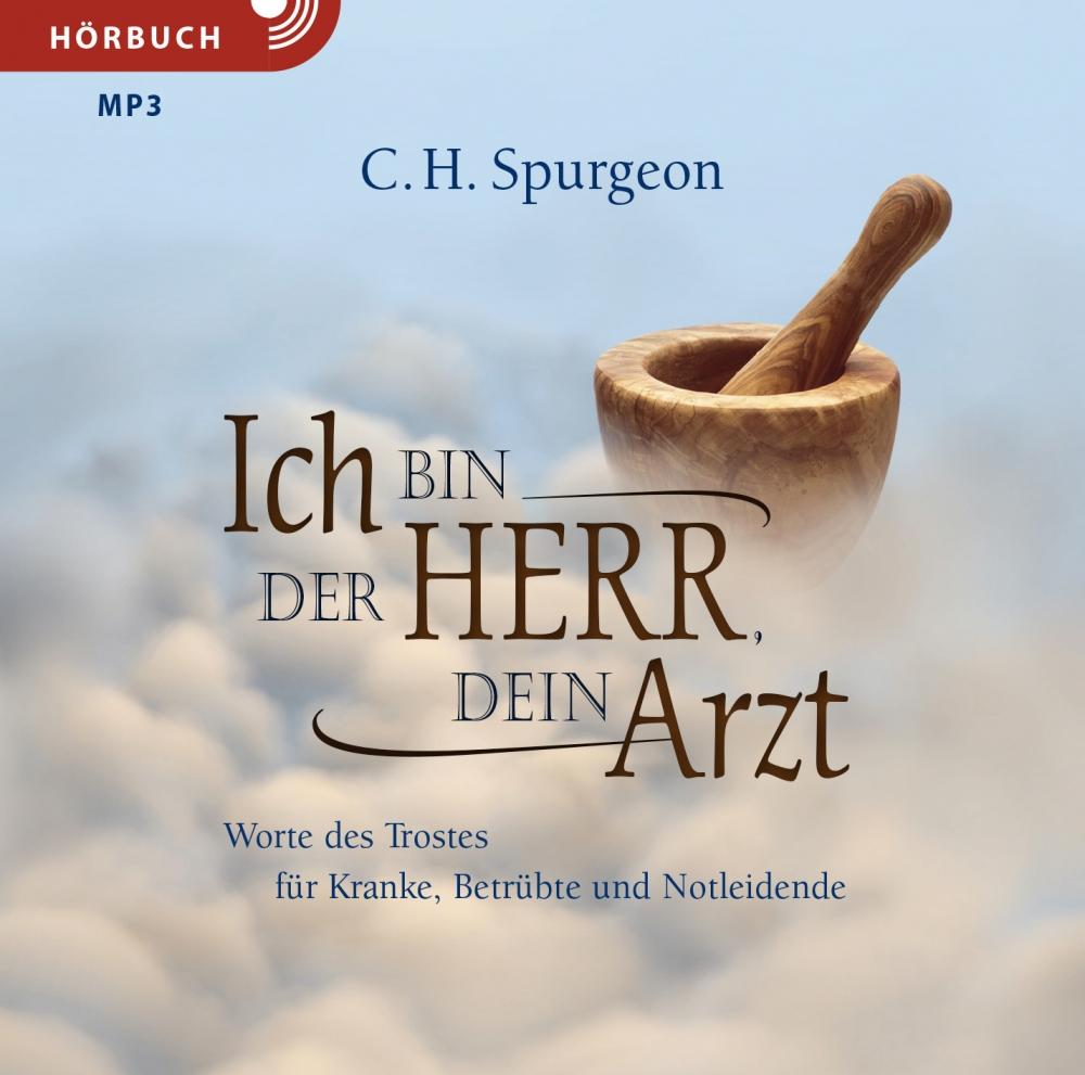 CLV_ich-bin-der-herr-dein-arzt-hoerbuch-mp3_charles-h-spurgeon_256939_1