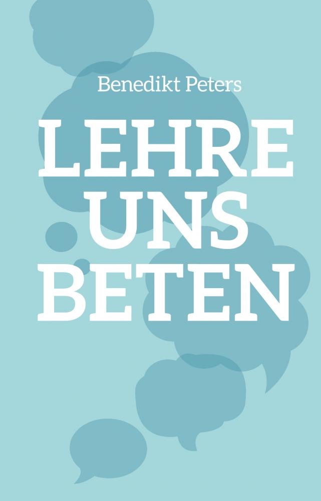CLV_lehre-uns-beten_benedikt-peters_256377_3