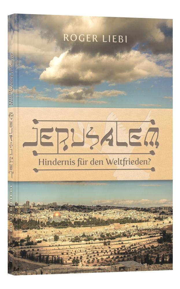 CLV_jerusalem-hindernis-fuer-den-weltfrieden_roger-liebi_256202_1