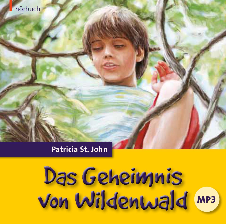 DOWNLOAD: Das Geheimnis von Wildenwald (Hörbuch [MP3])