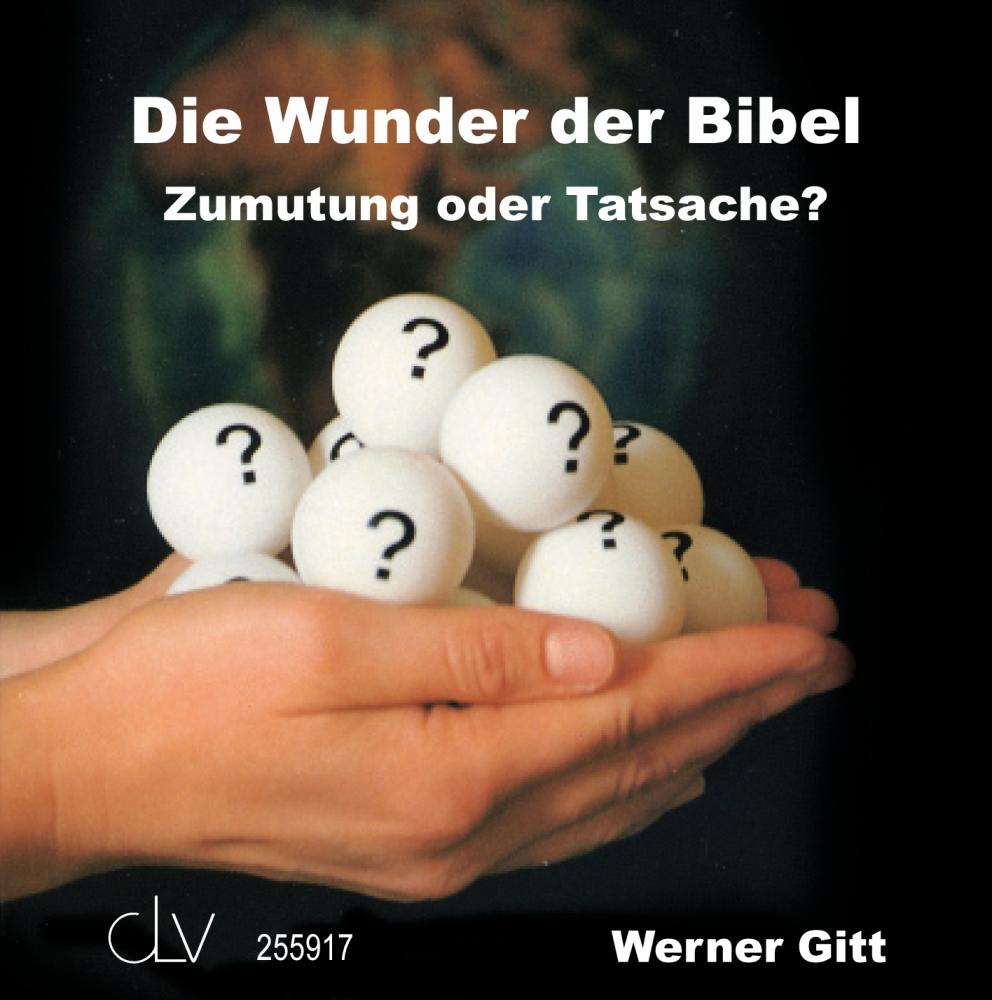 CLV_die-wunder-der-bibel-zumutung-oder-tatsache_werner-gitt_255917_1