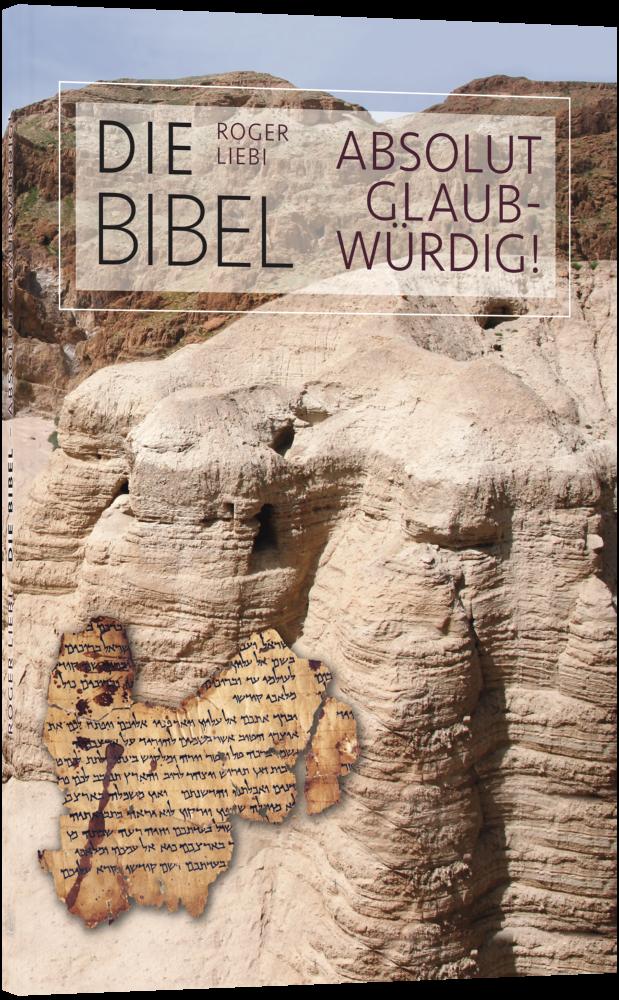 CLV_die-bibel-absolut-glaubwuerdig_roger-liebi_256287_2