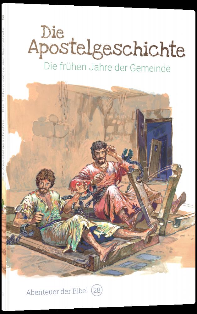Die Apostelgeschichte – Die frühen Jahre der Gemeinde (Abenteuer der Bibel – Band 28)