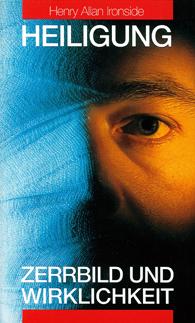 Heiligung – Zerrbild und Wirklichkeit