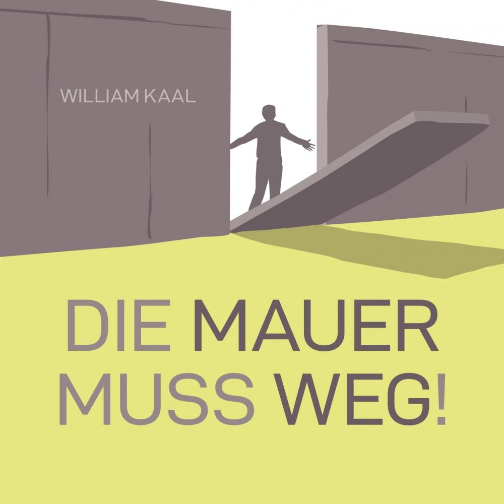 CLV_die-mauer-muss-weg_william-kaal_256463_3