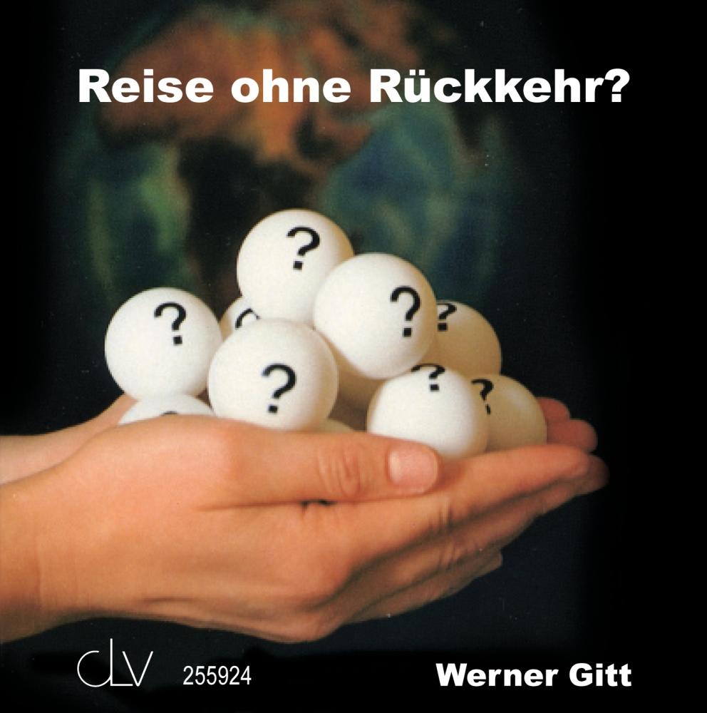 CLV_reise-ohne-rueckkehr_werner-gitt_255924_1