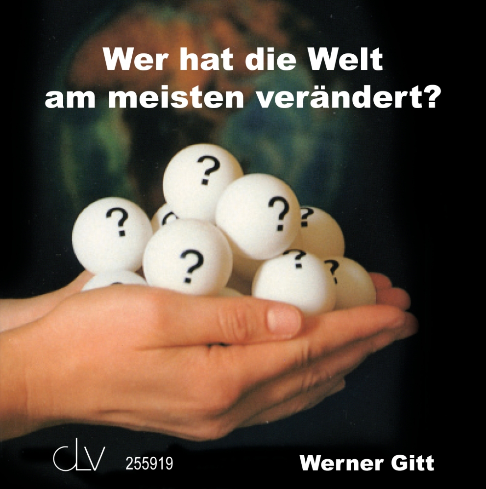 CLV_wer-hat-die-welt-am-meisten-veraendert_werner-gitt_255919_1
