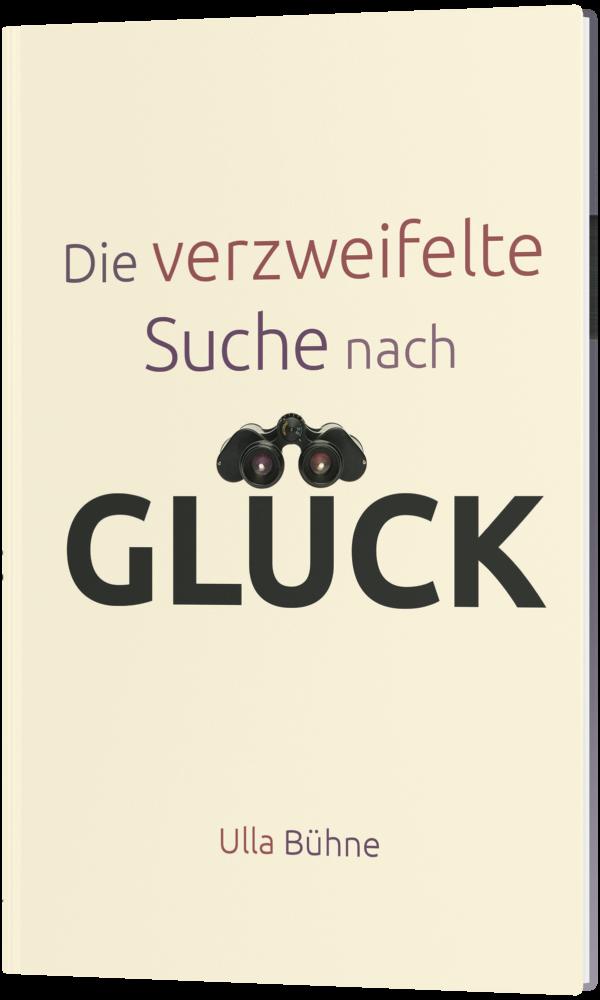 CLV_die-verzweifelte-suche-nach-glueck_ulla-buehne_256365_1
