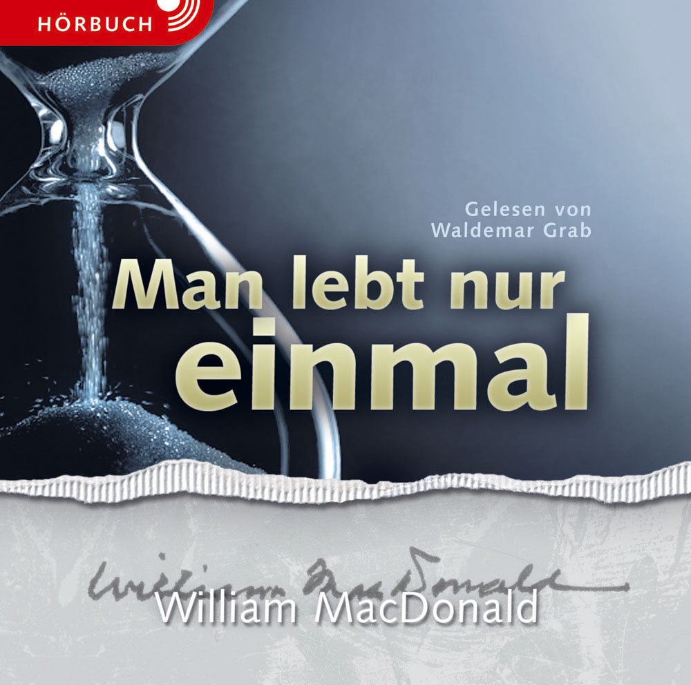 CLV_man-lebt-nur-einmal-hoerbuch_william-macdonald_256905_1