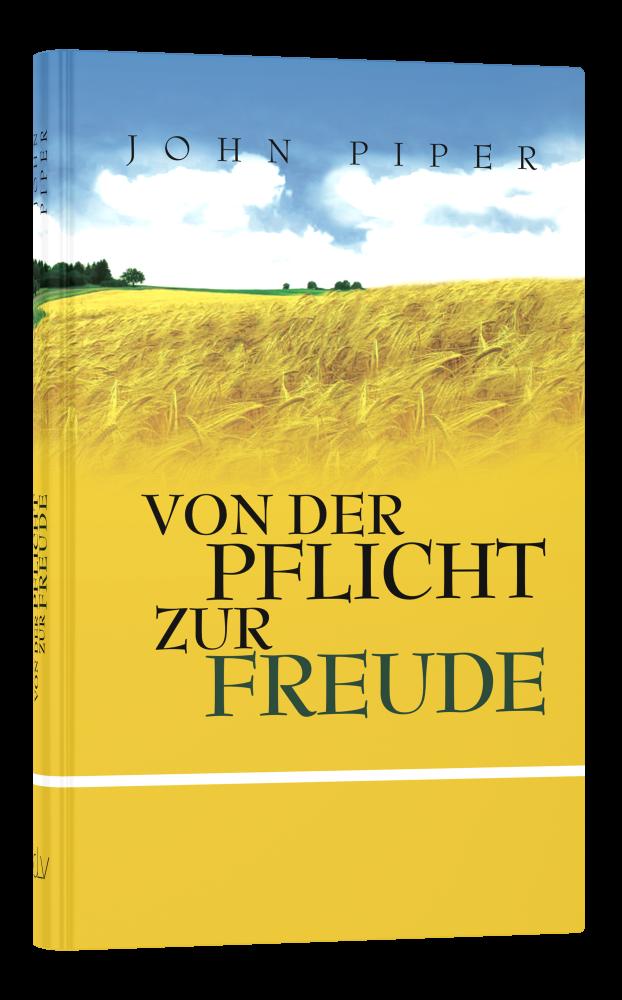 CLV_von-der-pflicht-zur-freude_john-piper_255677_1