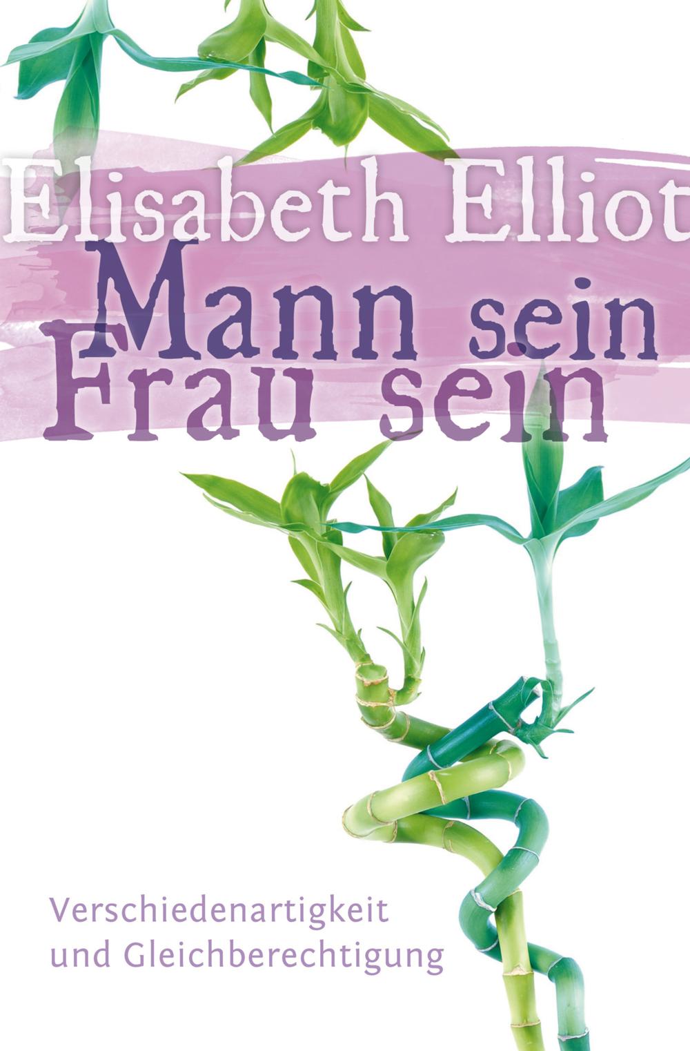 CLV_mann-sein-frau-sein_elisabeth-elliot_255295_1