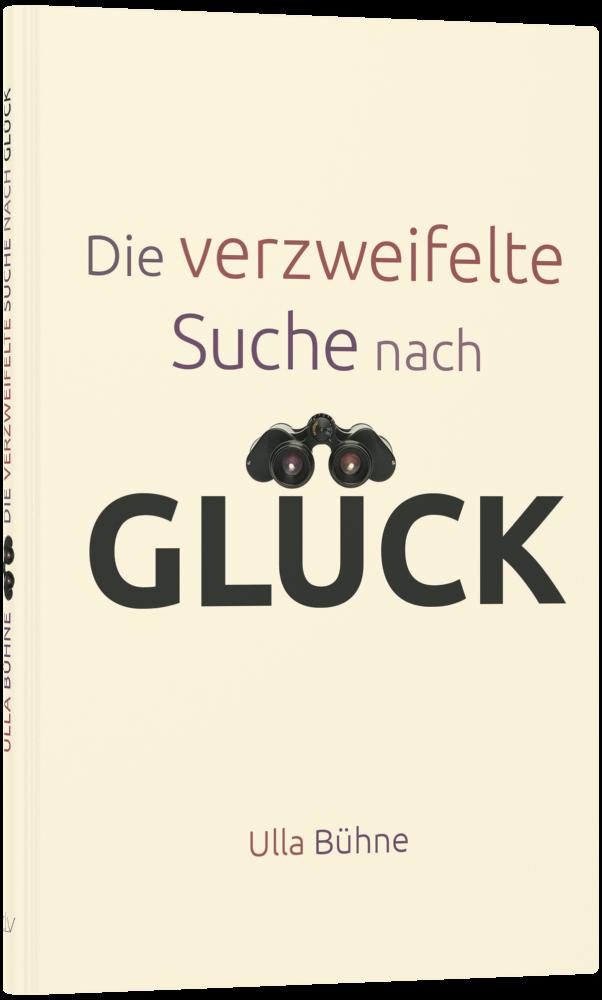 CLV_die-verzweifelte-suche-nach-glueck_ulla-buehne_256365_2