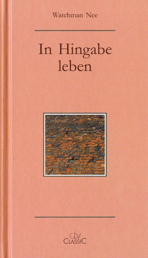 CLV_in-hingabe-leben_watchman-nee_255385_1