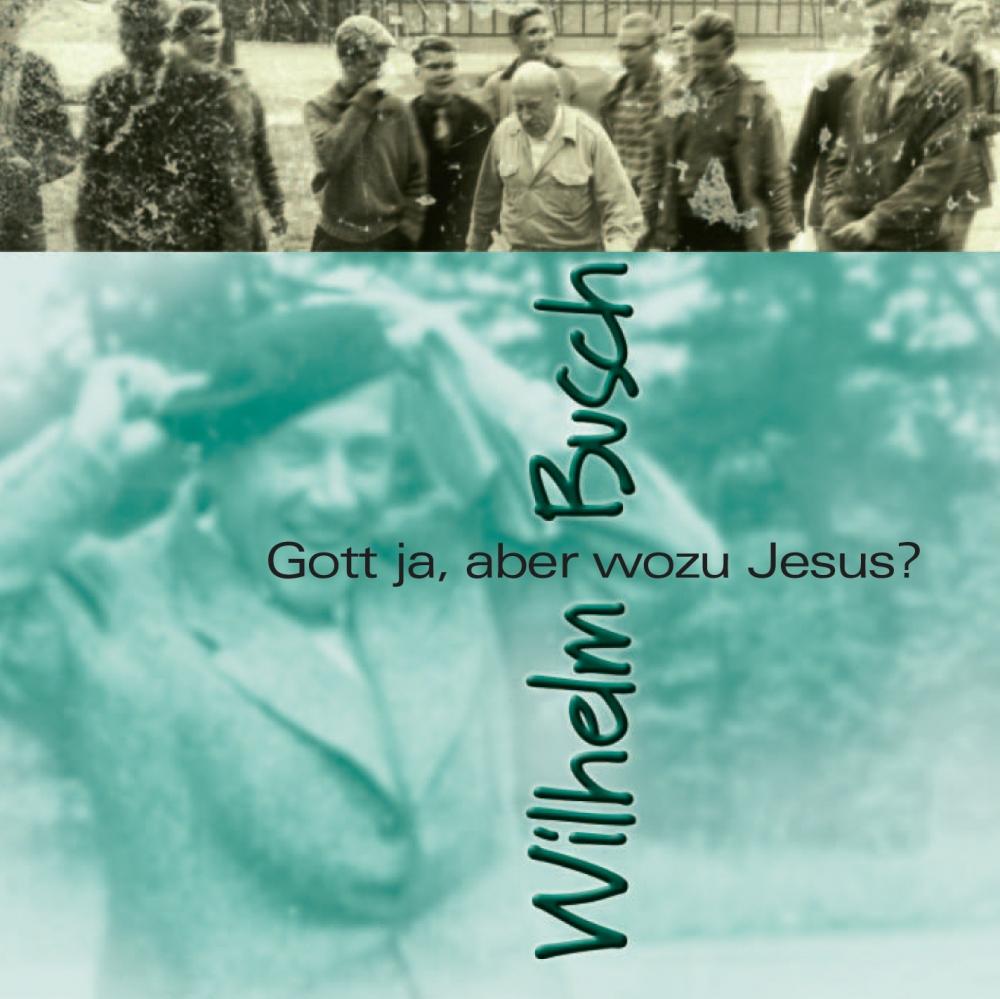 CLV_download-gott-ja-aber-wozu-jesus-mp3_wilhelm-busch_255930333_1