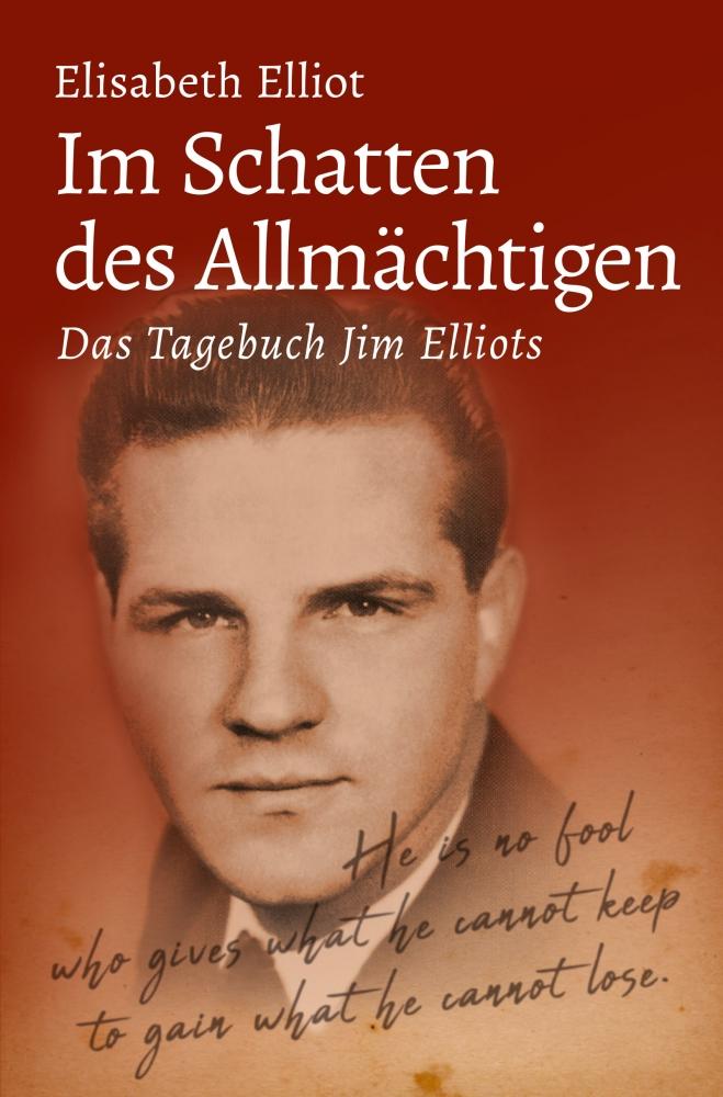 CLV_im-schatten-des-allmaechtigen_elisabeth-elliot_255957_3