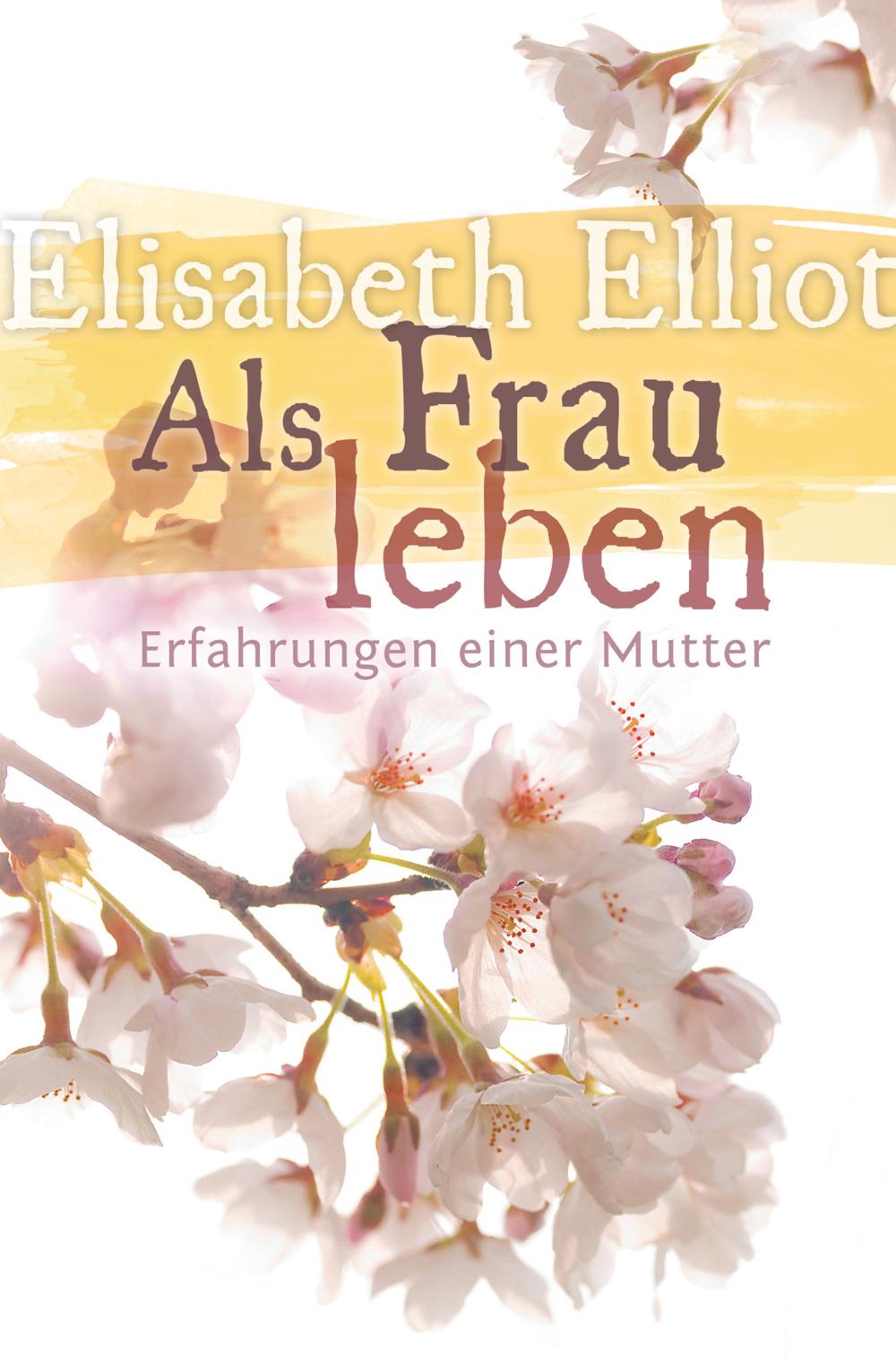 CLV_als-frau-leben_elisabeth-elliot_256230_1