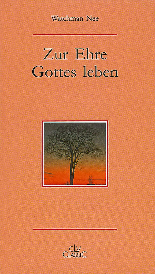 CLV_zur-ehre-gottes-leben_watchman-nee_255392_1